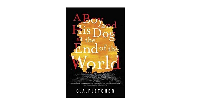 Feature Image - A Boy and his Dog at the End of the World by C A Fletcher