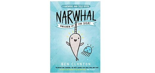 Feature Image - Narwhal Unicorn of the Sea by Ben Clanton