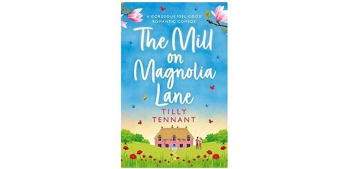 Feature Image - The Mill on Magnolia Lane by Tilly Tennant