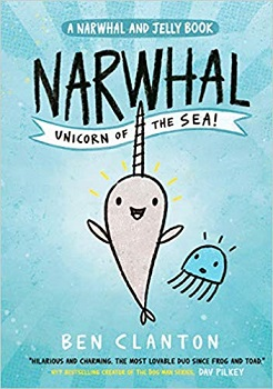 Narwhal Unicorn of the Sea by Ben Clanton