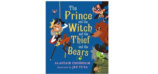 Feature Image - The Prince and the Witch and the Thief and the Bears by Alastair Chisholm