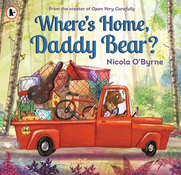 Where's Home, Daddy Bear by Nicola O'Byrne