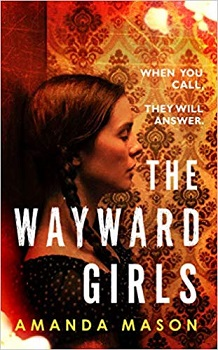 The Wayward Girls by Amanda Mason