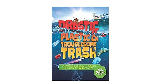 Feature Image - Drastic Plastic and Troublesome Trash by Hannah Wilson