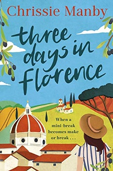 Three Days in Florence by Chrissie Manby