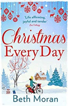 Christmas Every Day by Beth Moran