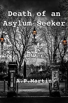 Death of an Asylum Seeker by A P Martin