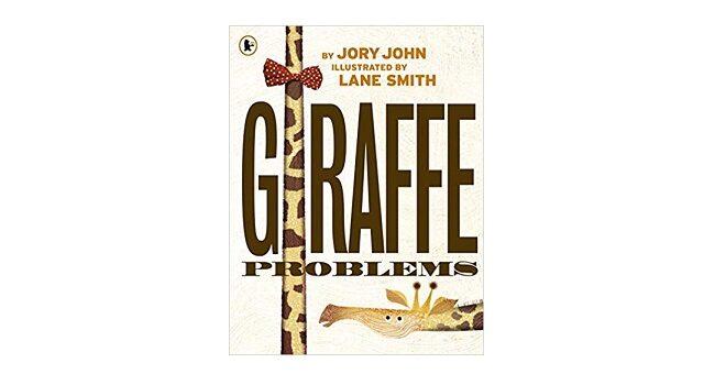 Feature Image - Giraffe Problems by Jory John