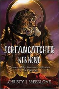 Screamcatcher Web World by Christy J Bleedlove