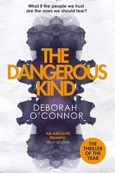 The Dangerous Kind by Deborah O Connor