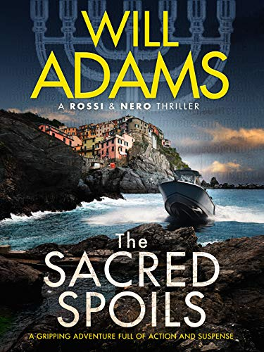 The Sacred Spoils by Will Adams