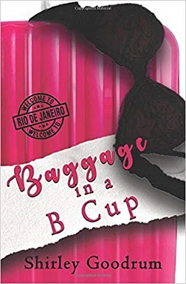 Baggage in a B Cup by Shirley Goodrum