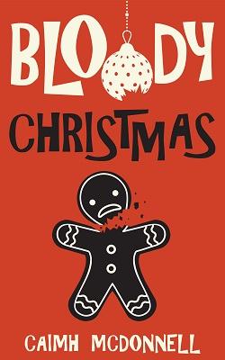 BLOODY CHRISTMAS by Caimh McDonnell