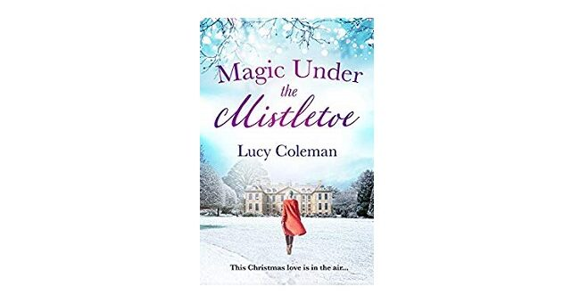 Feature Image - Magic Under the Mistletoe by Lucy Coleman