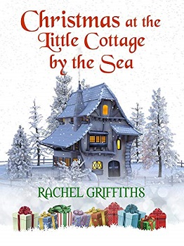 Christmas at the Little Cottage by the Sea by Rachel Griffiths