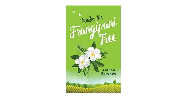 Feature Image - Under the Frangipani Tree by Anthea Syrokou