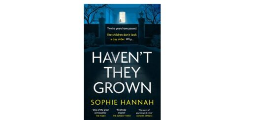 Feature Image - Haven't they Grown by Sophie Hannah