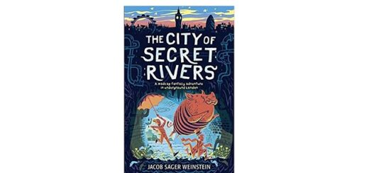 Feature Image - The City of Secret Rivers by Jacob Sager Weinstein