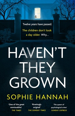 Havent they Grown by Sophie Hannah