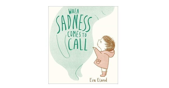 Feature Image - When Sadness Comes to Call by Eva Eland