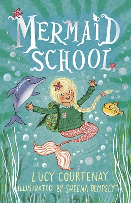 Mermaid School by Lucy Courtenay