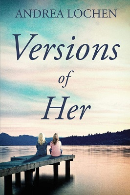 Versions of Her by Andrea Lochlen