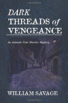 Dark Threads of Vengeance by William Savage