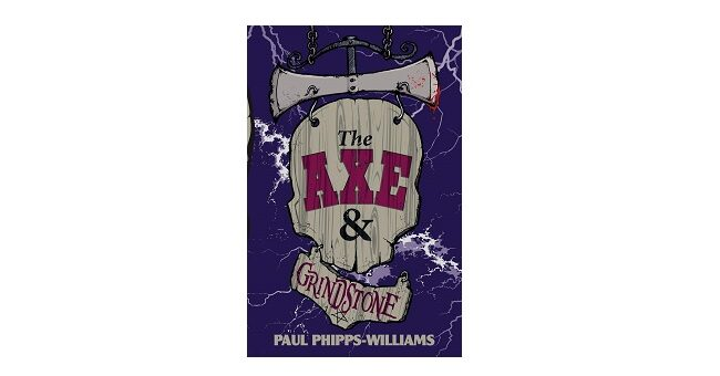 Feature Image - The Axe and the Grinstone by Paul Phipps-williams