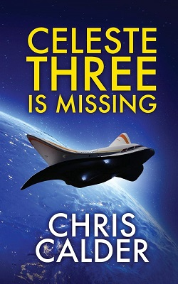 Celeste Three is Missing by Chris Calder