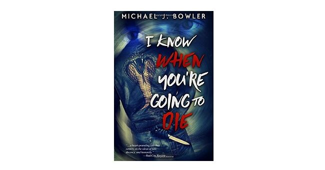 Feature Image - I Know When You're Going to Die by Michael J. Bowler
