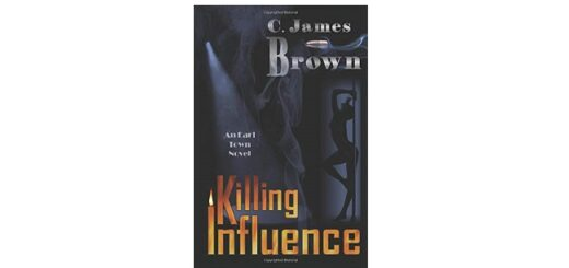 Feature Image - Killing Influence by C. James Brown