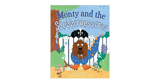 Feature Image - Monty and the slobbernosserus by Mt Sanders