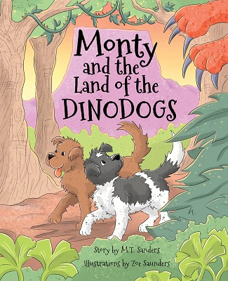 Monty and the Land of the Dinodogs by M T Sanders