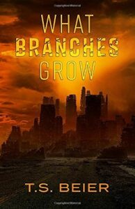 What Branches Grown by T.S. Beier