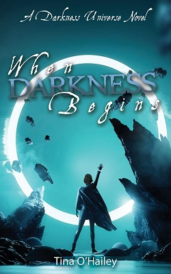 When Darkness Begins by Tina O'hailey