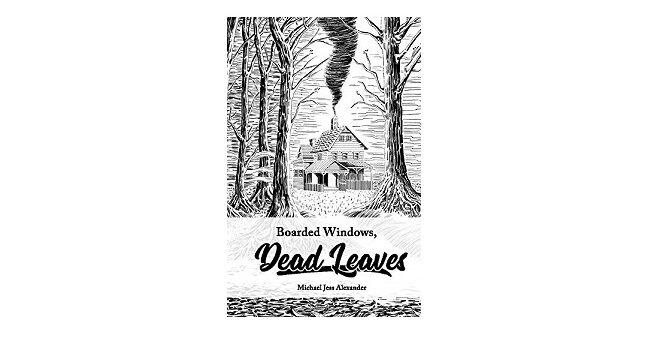 Feature Image - Boarded Windows, Dead Leaves by Michael Jess Alexander