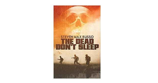 Feature Image - The Dead Don't Sleep by Steven Max Russo