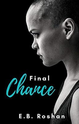 Final Chance by E.B. Roshan