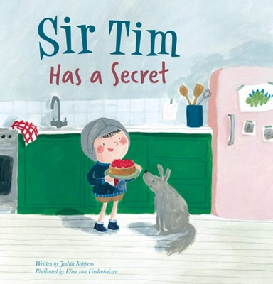 Sir Tim has a Secret by Judith Koppens