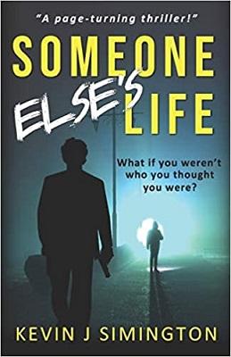 Someone elses Life by Kevin J Simington