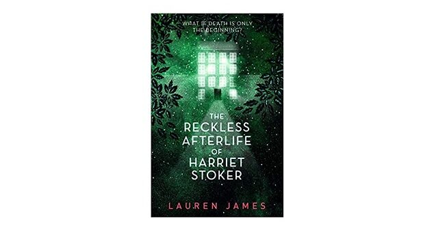 Feature Image - The Reckless Afterlife of Harriet Stoker by Lauren James