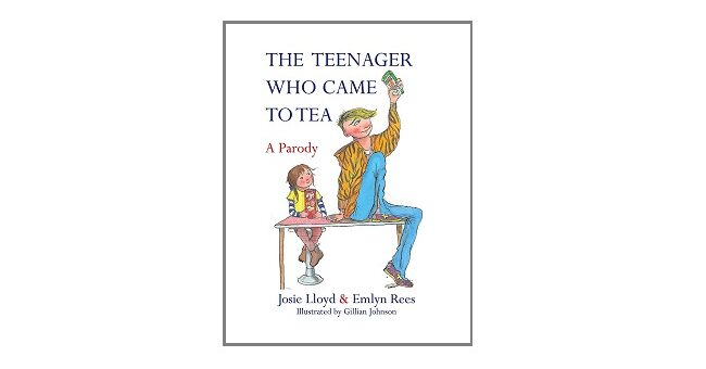 Feature Image - The Teenager who Came to Tea by Josie Lloyd and Emlyn Rees