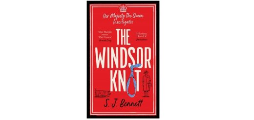 Feature Image - The Windsor Knot by S.J. Bennett
