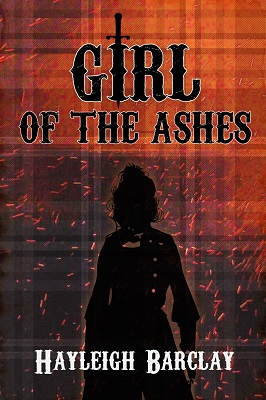 Girl of the Ashes by Hayleigh Barclay