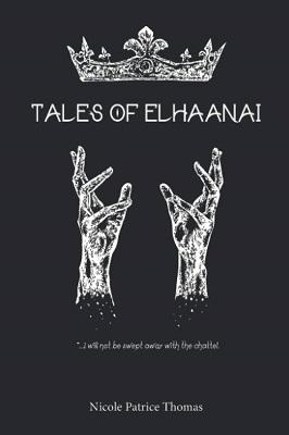 Tales of Elhaanai by Nicole Patrice Thomas