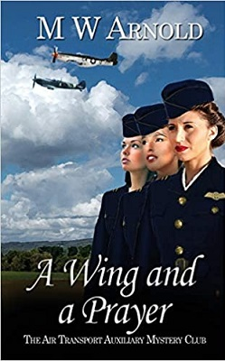 A Wing and a Prayer by M W Arnold