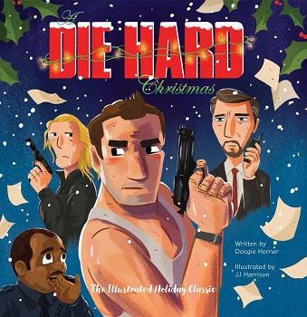 Die Hard Christmas by Doogie Horner