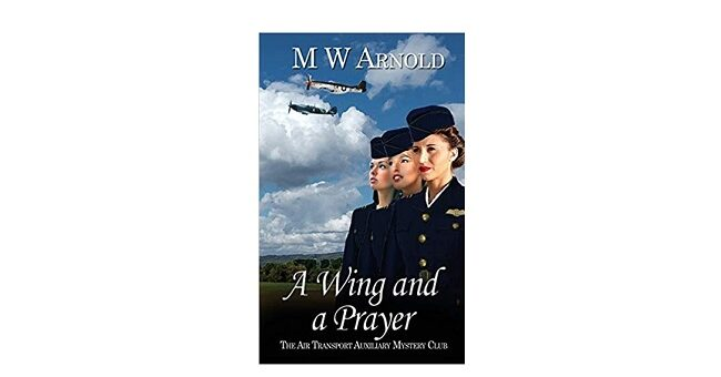 Feature Image - A Wing and a Prayer by M W Arnold
