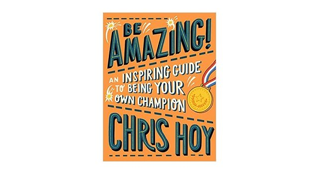 Feature Image - Be Amazing by Chris Hoy