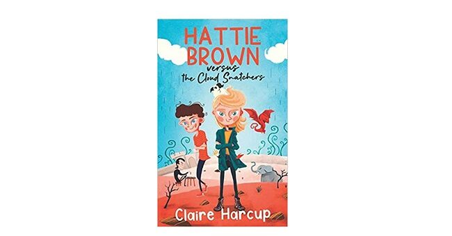 Feature Image - Hattie Brown versus the Cloud Snatchers by Claire Harcup